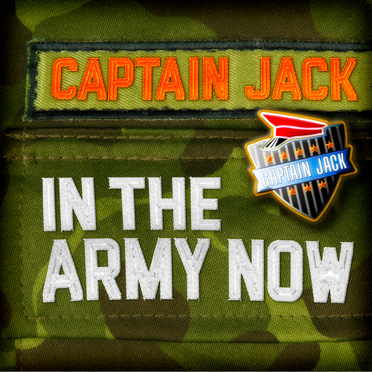 CAPTAIN JACK-In The Army Now