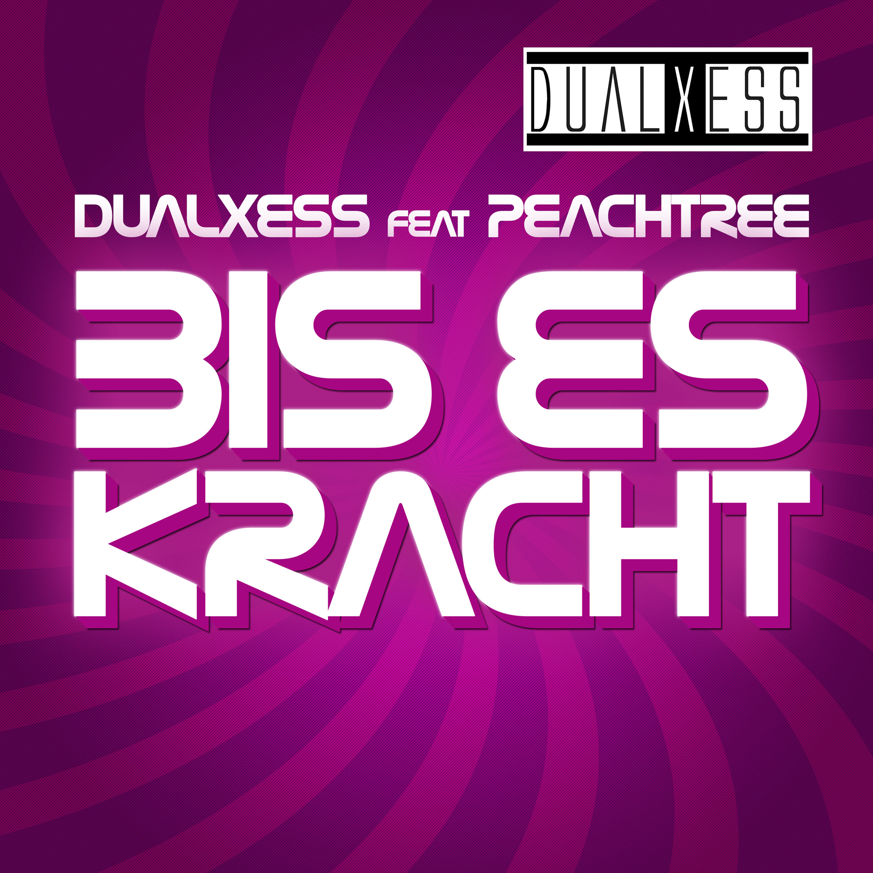 DUALXESS FEAT. PEACHTREE-Bis Es Kracht