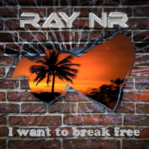 RAY NR-I Want To Break Free