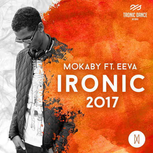 MOKABY FT. EEVA-Ironic 2017