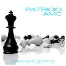 PATRICIO AMC-Wicked Game