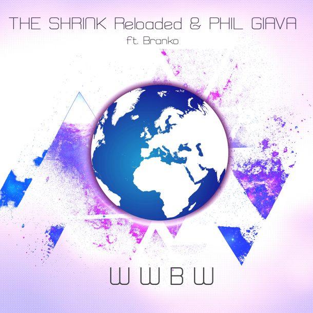 THE SHRINK RELOADED & PHIL GIAVA FT. BRANKO-Wwbw