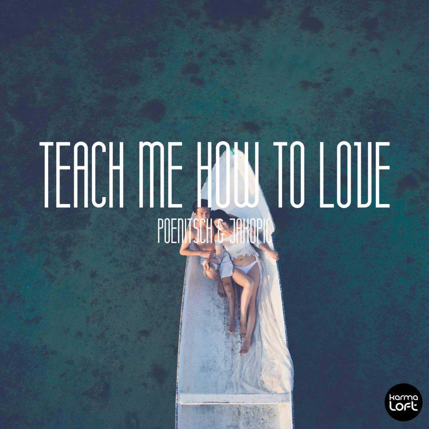 POENITSCH & JAKOPIC-Teach Me How To Love