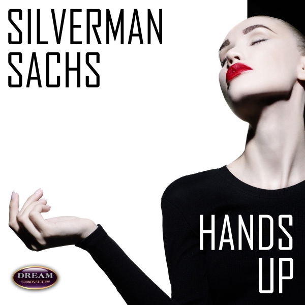 SILVERMAN SACHS-Hands Up