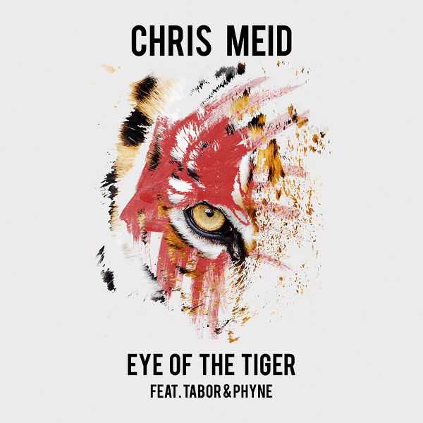 CHRIS MEID FEAT. TABOR & PHYNE-Eye Of The Tiger