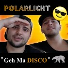 POLARLICHT-Geh Ma Disco