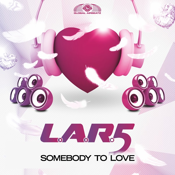L.A.R.5-Somebody To Love