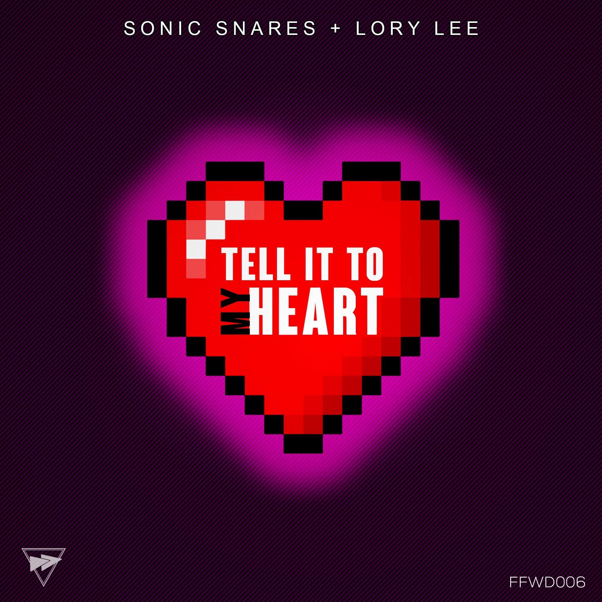 SONIC SNARES & LORY LEE-Tell It To My Heart
