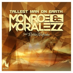 MONROE & MORALEZZ FEAT. ROBBIE WULFSOHN-Tallest Man On Earth