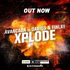 AVANCADA VS. DARIUS & FINLAY-Xplode