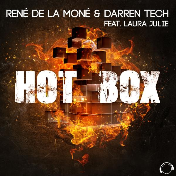 RENE DE LA MONE & DARREN TECH FEAT. LAURA JULIE-Hot Box