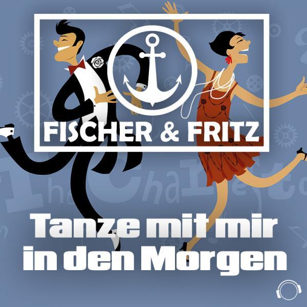 FISCHER & FRITZ-Tanze Mit Mir In Den Morgen