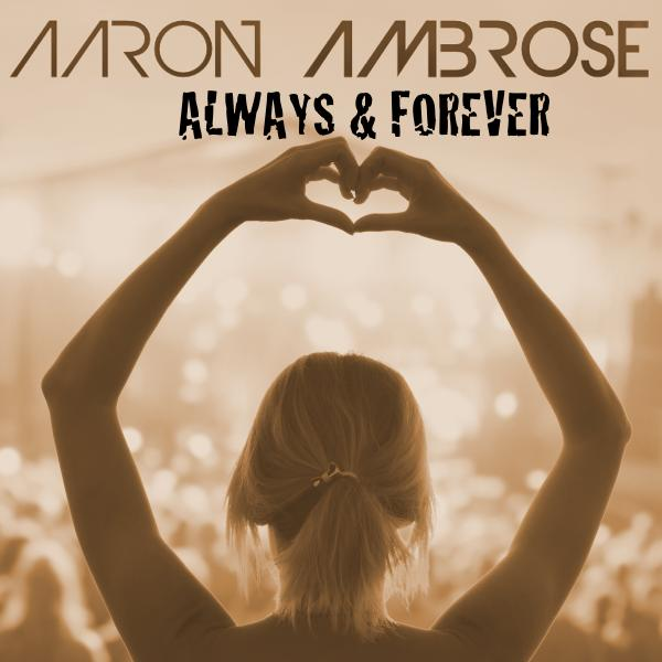 AARON AMBROSE-Always & Forever