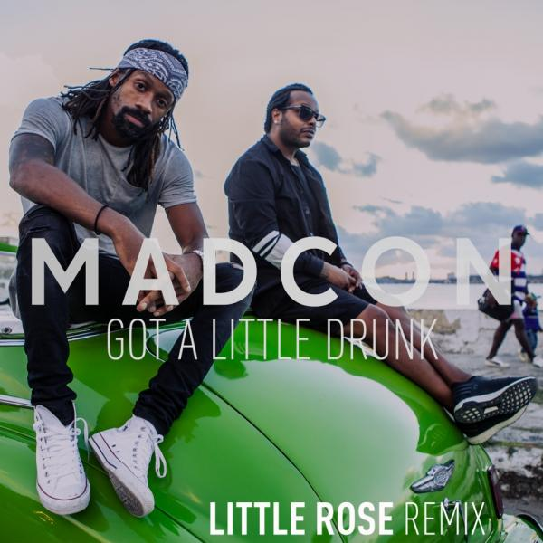 MADCON-Got A Little Drunk