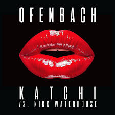 OFENBACH VS. NICK WATERHOUSE-Katchi
