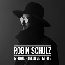 ROBIN SCHULZ & HUGEL-I Believe I´m Fine