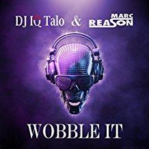 DJ IQ TALO & MARC REASON-Wobble It