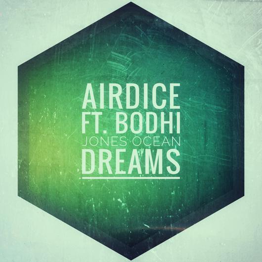 AIRDICE FEAT. BODHI JONES-Ocean Dreams