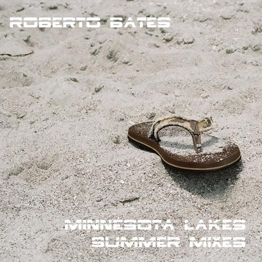ROBERT BATES-Minnesota Lakes (summer Remixes)