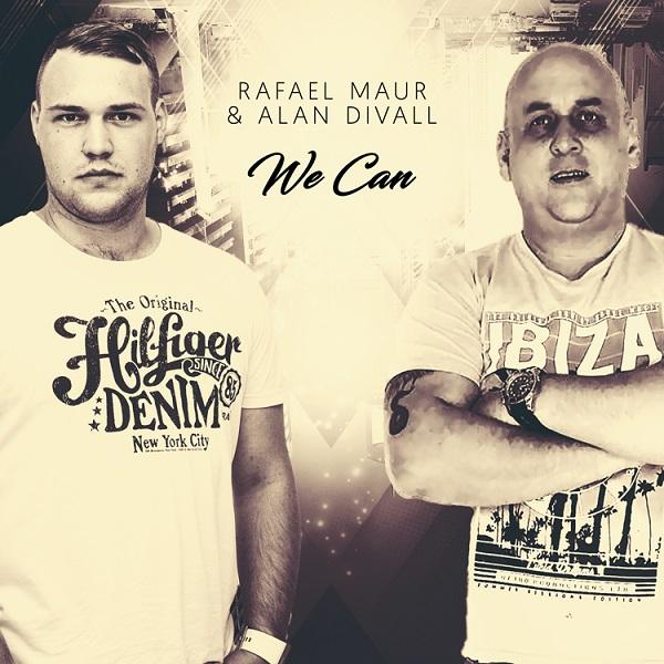 RAFAEL MAUR & ALAN DIVALL-We Can