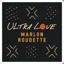 MARLON ROUDETTE-Ultra Love