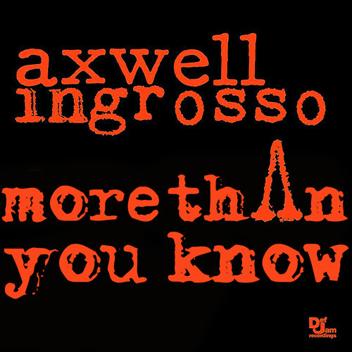 AXWELL Λ INGROSSO-More Than You Know