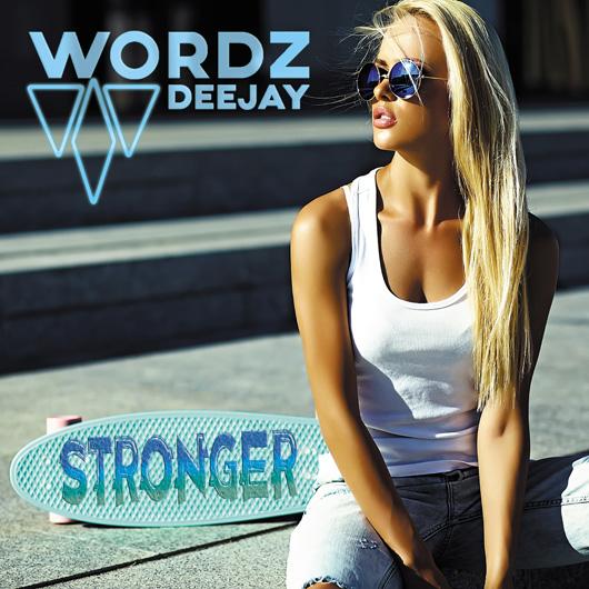 WORDZ DEEJAY-Stronger