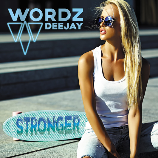 WORDZ DEEJAY-Stronger