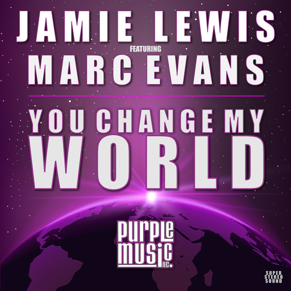 JAMIE LEWIS, MARC EVANS-You Change My World