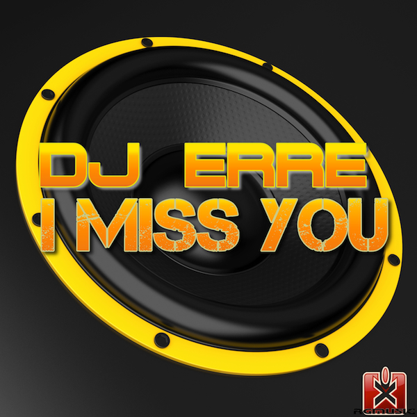 DJ ERRE-I Miss You