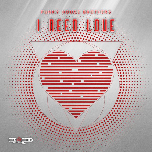 FUNKY HOUSE BROTHERS-I Need Love