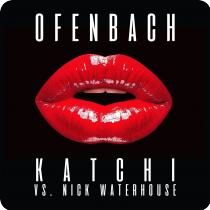 OFENBACH VS. NICK WATERHOUSE-Katchi