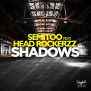 SEMITOO FEAT HEAD ROCKERZZ-Shadows