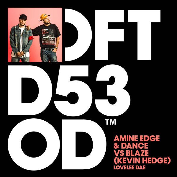 AMINE EDGE & DANCE, BLAZE (KEVI-Lovelee Dae