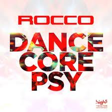ROCCO-Dancecore Psy