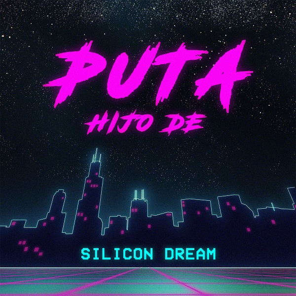 SILICON DREAM-Puta (hijo De)