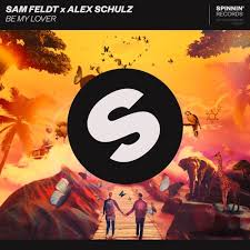 SAM FELDT X ALEX SCHULZ-Be My Lover