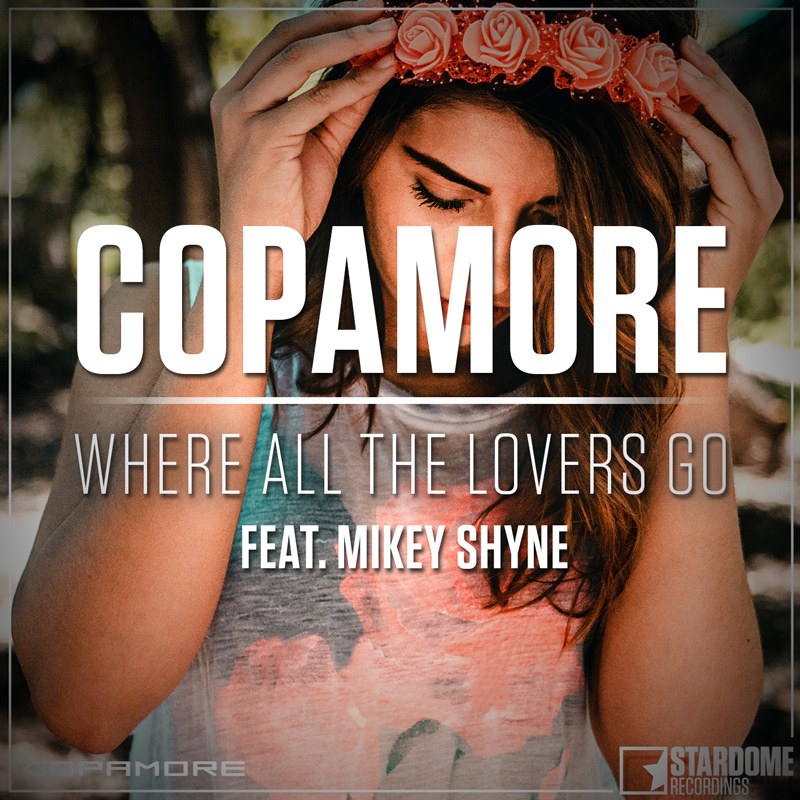 COPAMORE FEAT. MIKEY SHYNE-Where All The Lovers Go