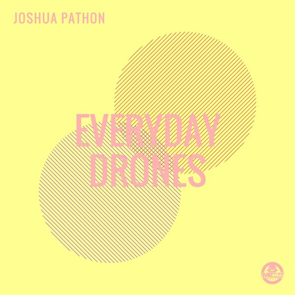 JOSHUA PATHON-Everyday Drones