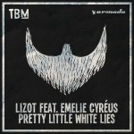 LIZOT FEAT. EMELIE CYRéUS-Pretty Little White Lies