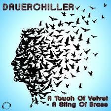 DAUERCHILLER-A Touch Of Velvet - A Sting Of Brass (2k17)
