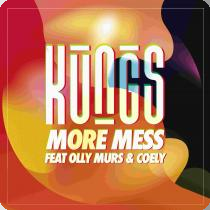 KUNGS FEAT. OLLY MURS & COELY-More Mess