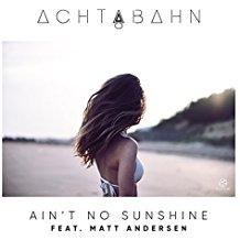 ACHTABAHN FEAT. MATT ANDERSON-Ain´t No Sunshine