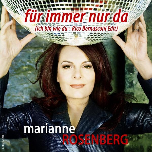 MARIANNE ROSENBERG-Fuer Immer Nur Da (ich Bin Wie Du) (rico Bernasconi Edit)