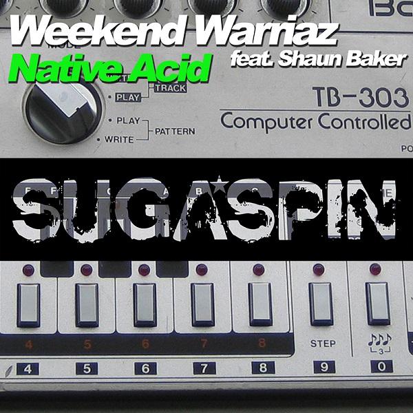 WEEKEND WARRIAZ FEAT. SHAUN BAKER-Native Acid