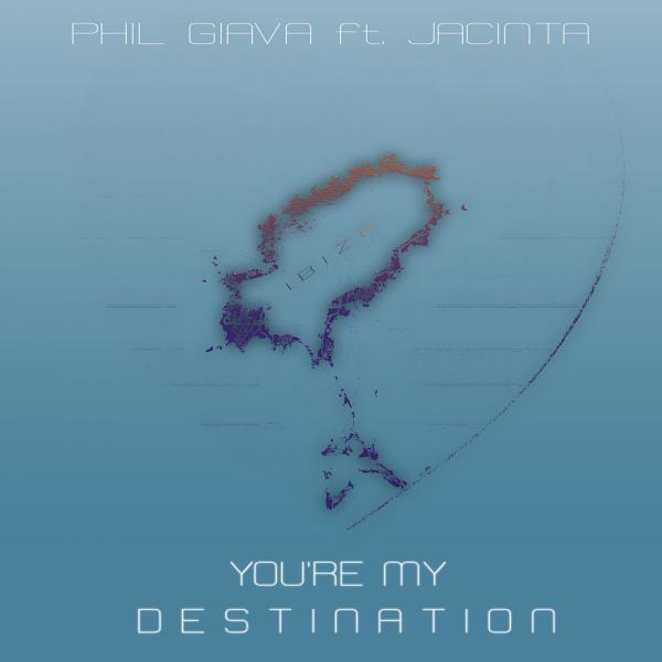 PHIL GIAVA FEAT. JACINTA-You´re My Destination