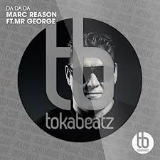 MARC REASON FT. MR. GEORGE-Da Da Da