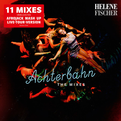 HELENE FISCHER-Achterbahn (The Mixes)