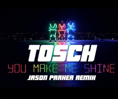 TOSCH-You Make Me Shine