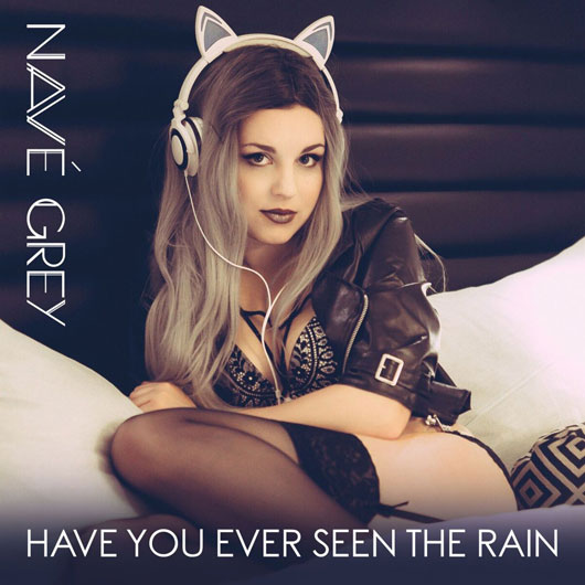 NAVE GREY-Have You Ever Seen The Rain